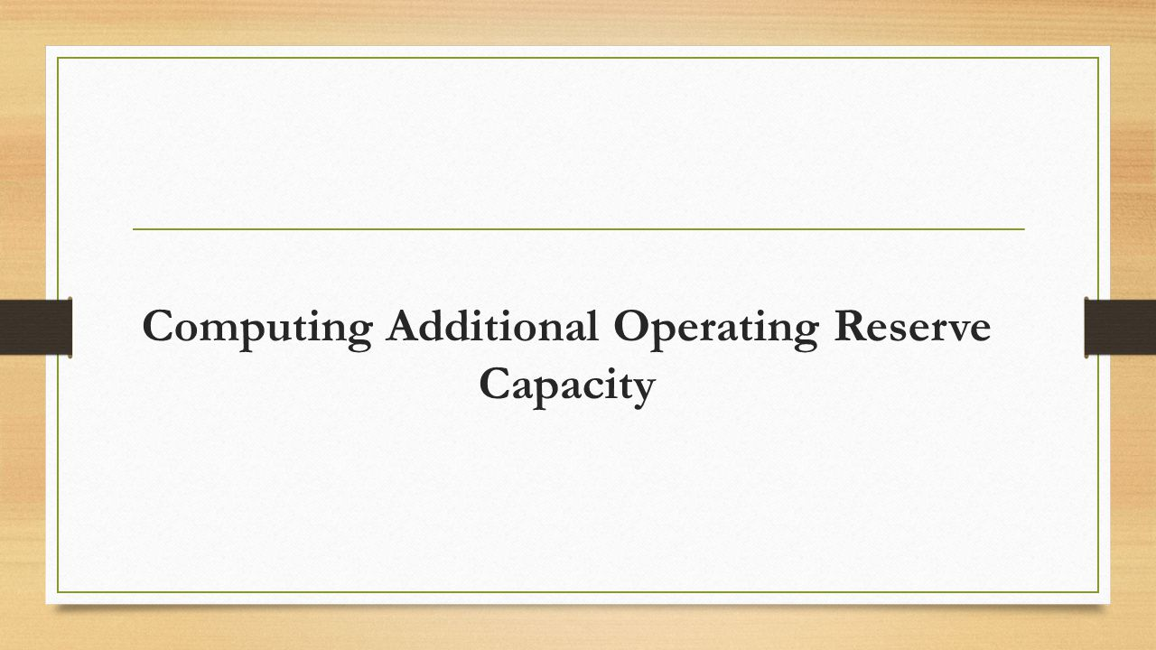 Computing Additional Operating Reserve Capacity