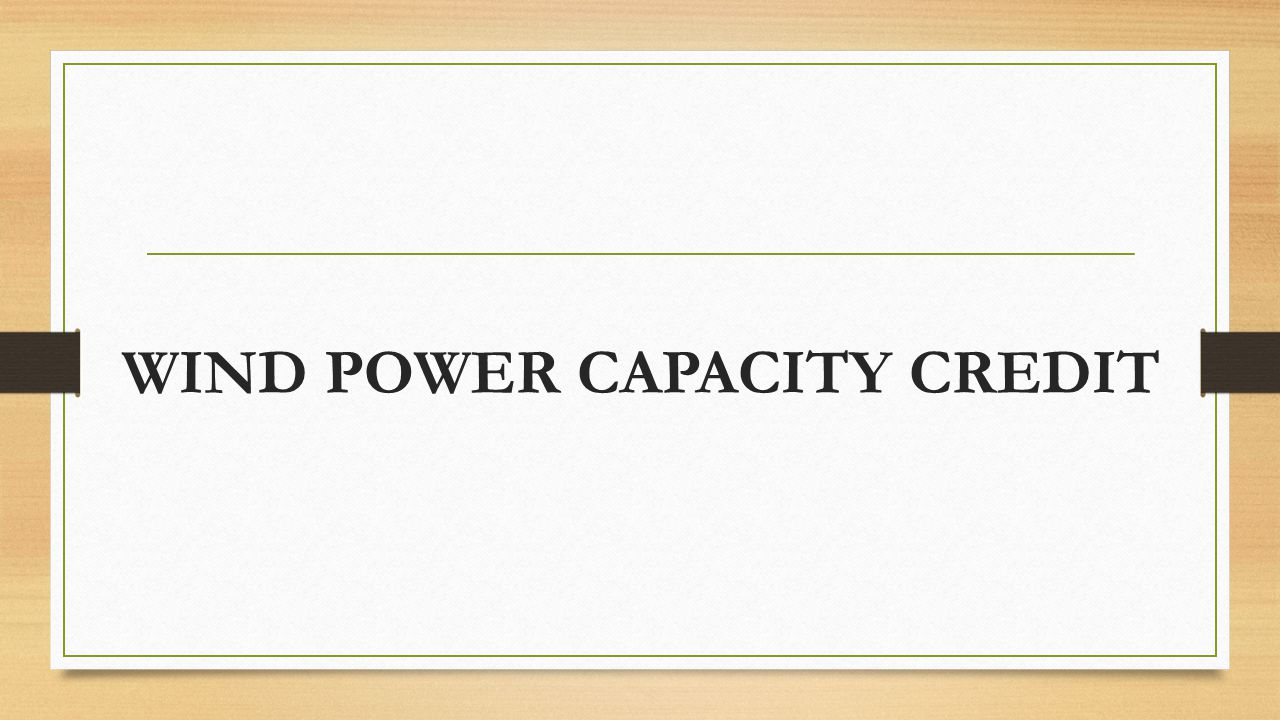 WIND POWER CAPACITY CREDIT