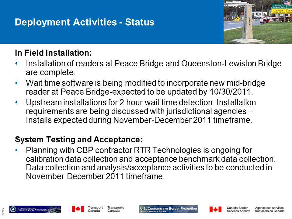 09-2857 2 Deployment Activities - Status In Field Installation: Installation of readers at Peace Bridge and Queenston-Lewiston Bridge are complete.