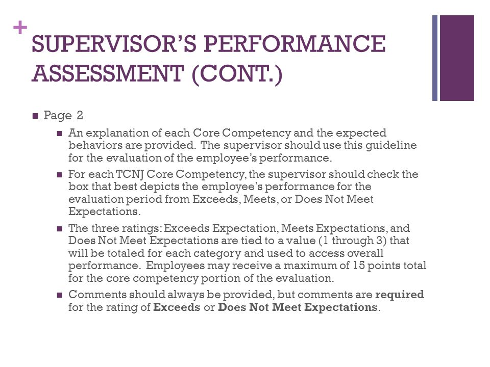 + SUPERVISOR'S PERFORMANCE ASSESSMENT (CONT.) Page 2 An explanation of each Core Competency and the expected behaviors are provided. The supervisor sh