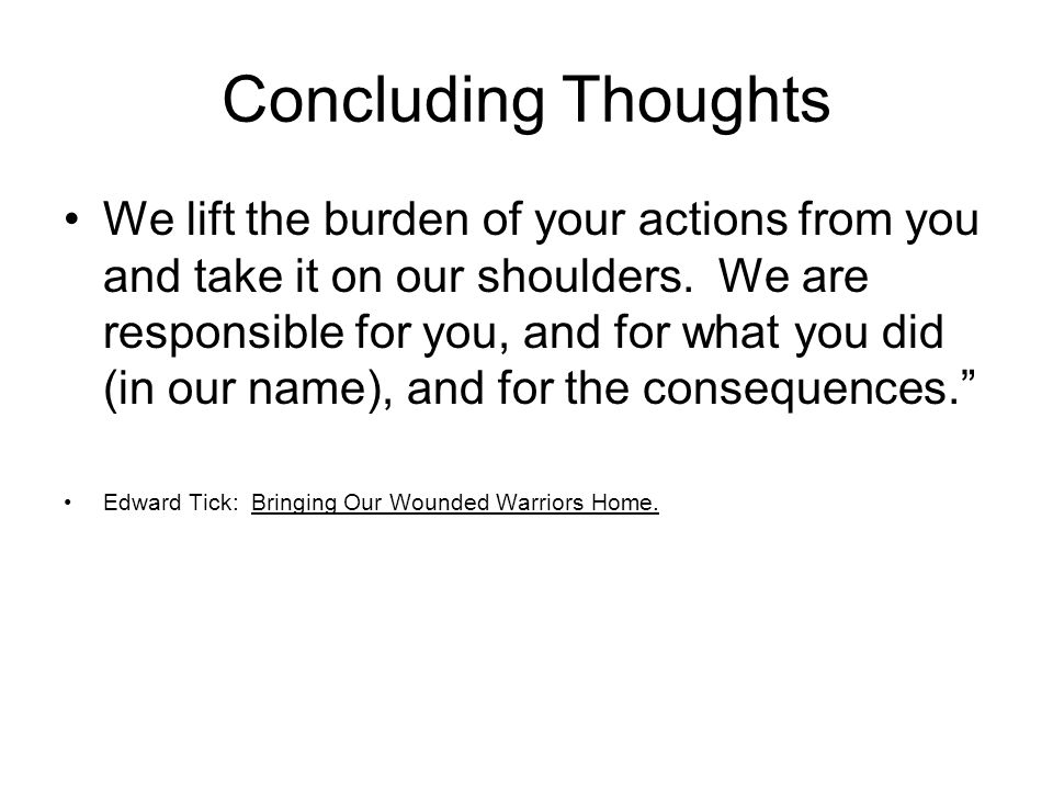 Concluding Thoughts We lift the burden of your actions from you and take it on our shoulders.