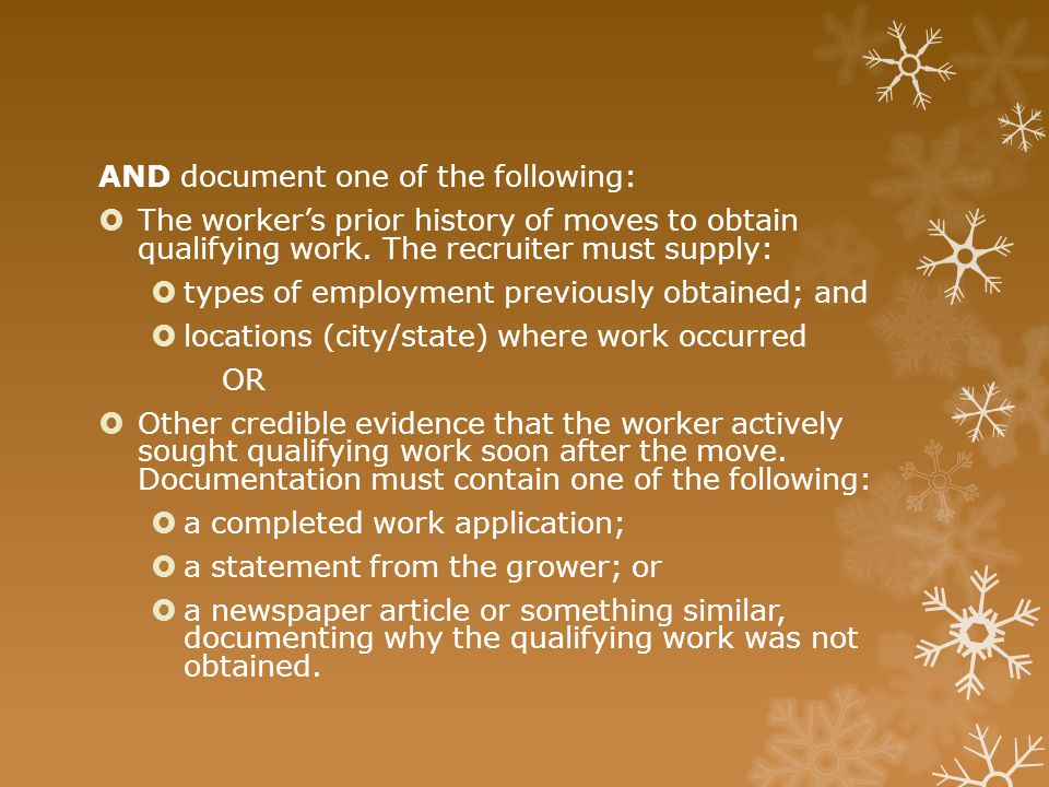 AND document one of the following:  The worker's prior history of moves to obtain qualifying work. The recruiter must supply:  types of employment p