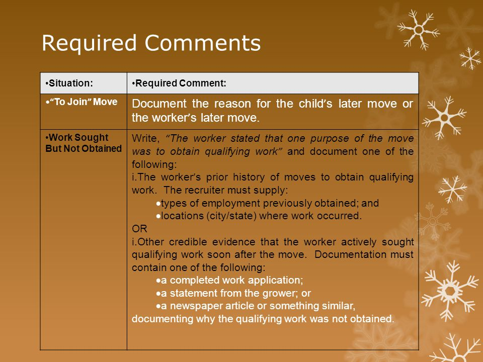 "Required Comments Situation:Required Comment: "" To Join "" Move Document the reason for the child ' s later move or the worker ' s later move. Work Sou"