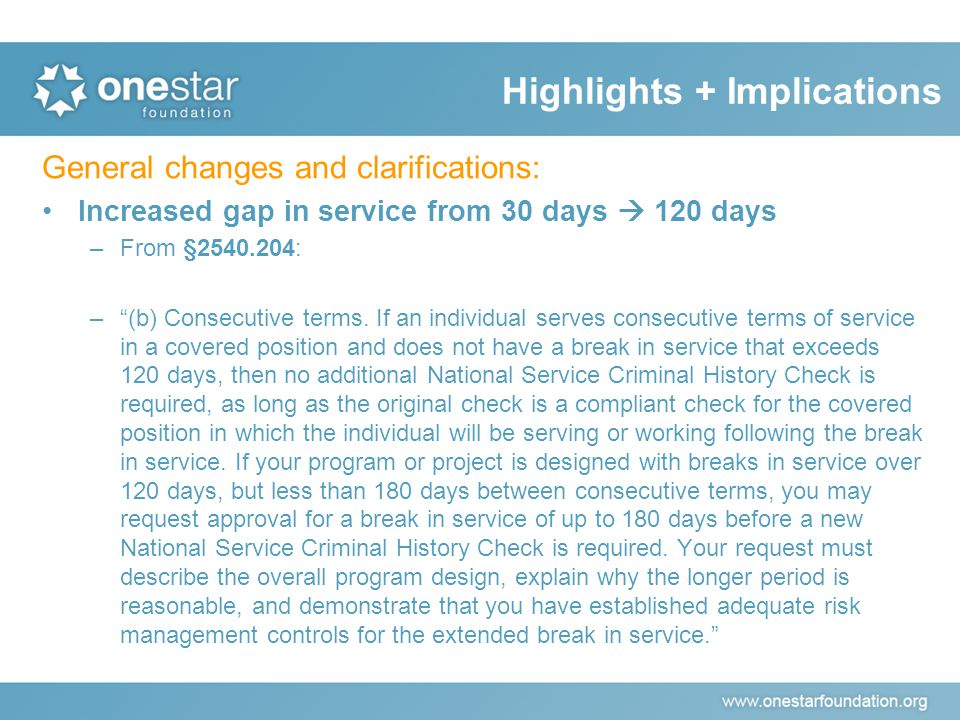 General changes and clarifications: Increased gap in service from 30 days  120 days –From §2540.204: – (b) Consecutive terms.