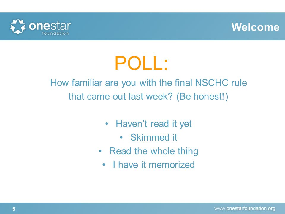 5 POLL: How familiar are you with the final NSCHC rule that came out last week.