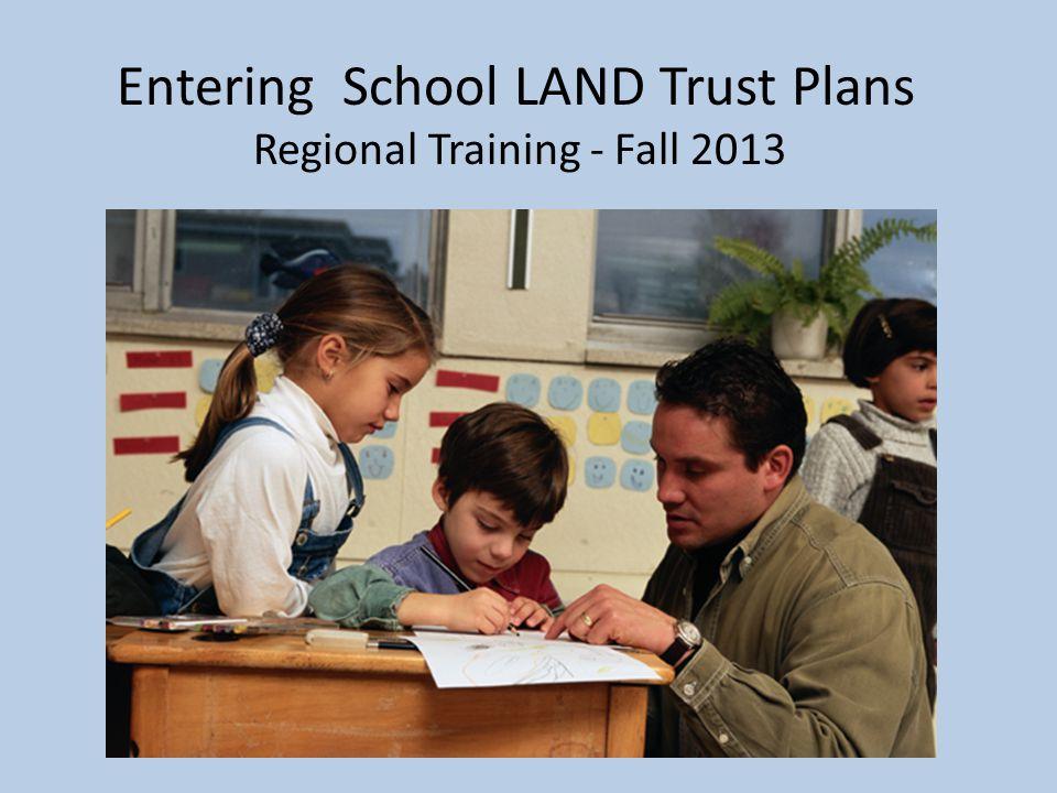 Entering School LAND Trust Plans Regional Training - Fall 2013