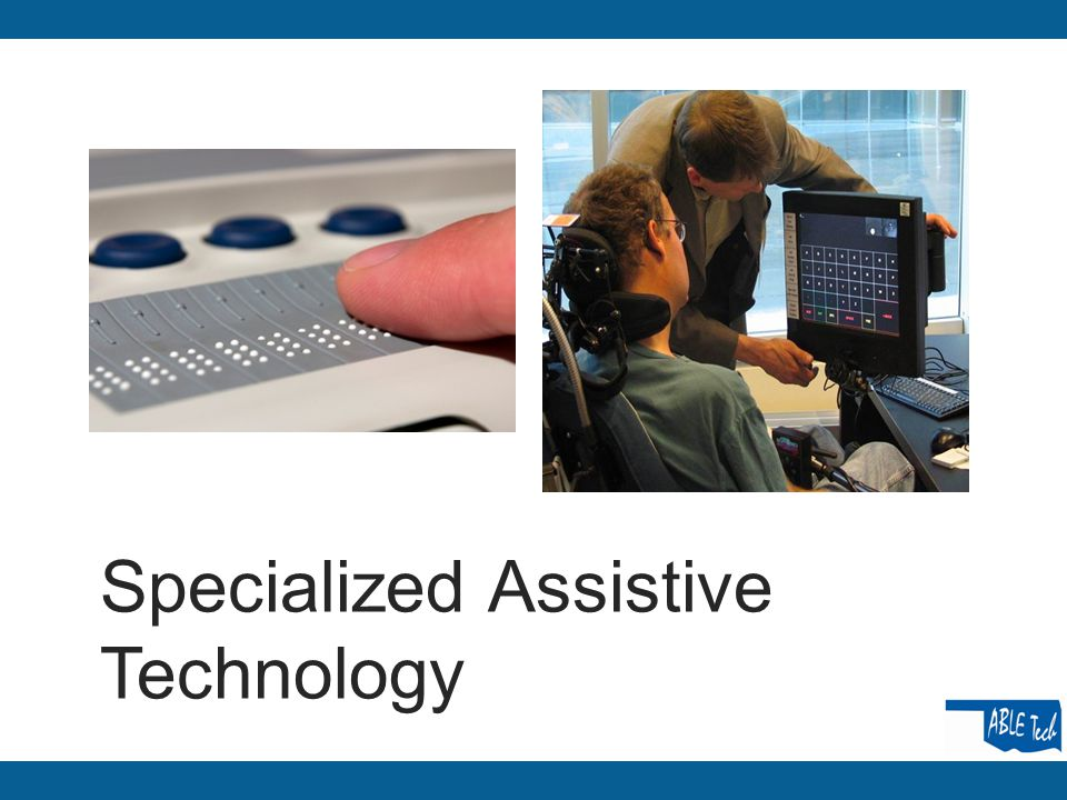 Specialized Assistive Technology