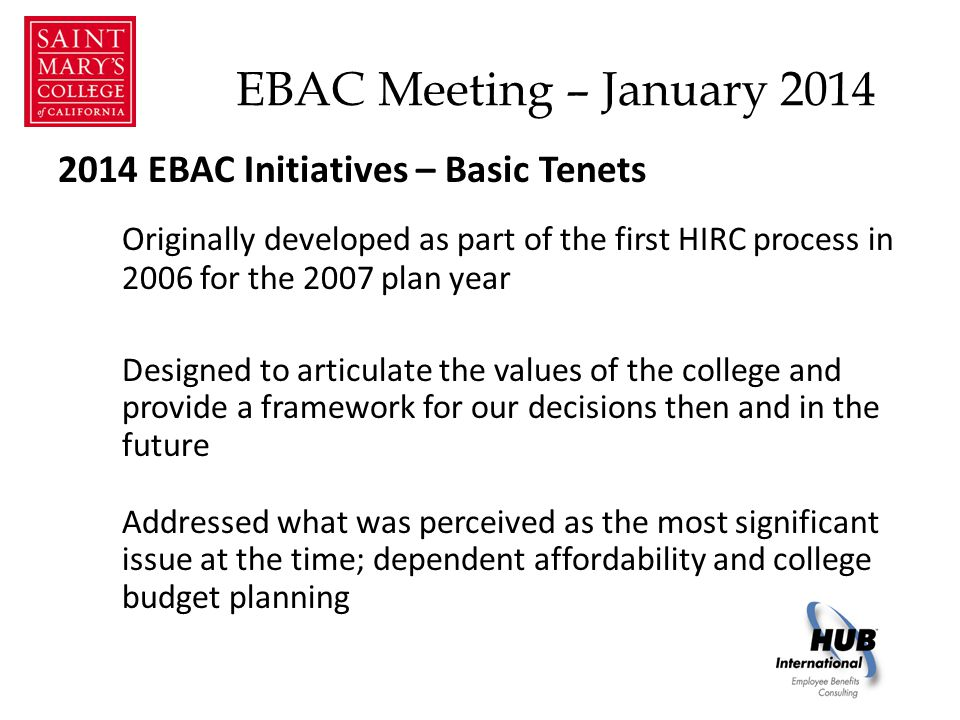 EBAC Meeting – January 2014 2014 EBAC Initiatives – Basic Tenets Do these tenets need to be modified/limited/expanded.