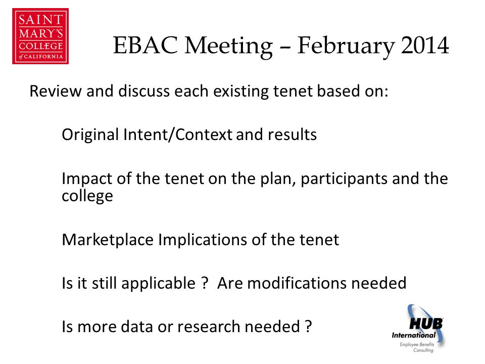 EBAC Meeting – February 2014 Basic Tenets - Contribution Strategy: Employee choice of Kaiser / non-Kaiser Maintain a 'Low/no-cost' plan Reflect cost difference Stay within the target budget Ease of communication and administration Support coverage for dependents