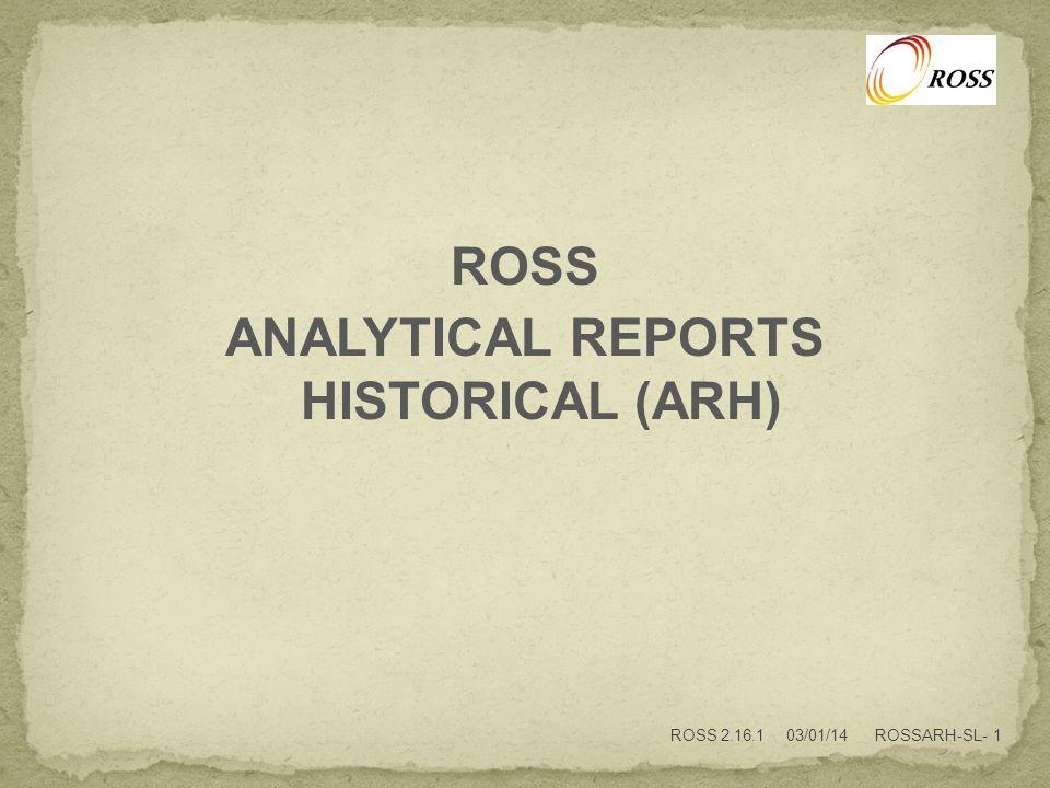 ROSS ANALYTICAL REPORTS HISTORICAL (ARH) ROSS 2.16.1 03/01/14 ROSSARH-SL- 1
