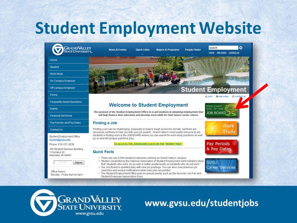 www.gvsu.edu/studentjobs Student Employment Website