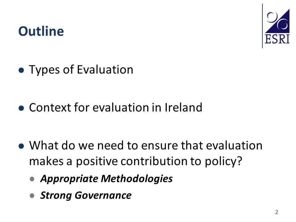 3 Types of Evaluation Timeframe Coverage Economic / Social / Environmental