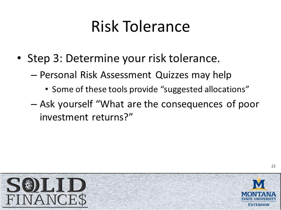 Risk Tolerance Step 3: Determine your risk tolerance.