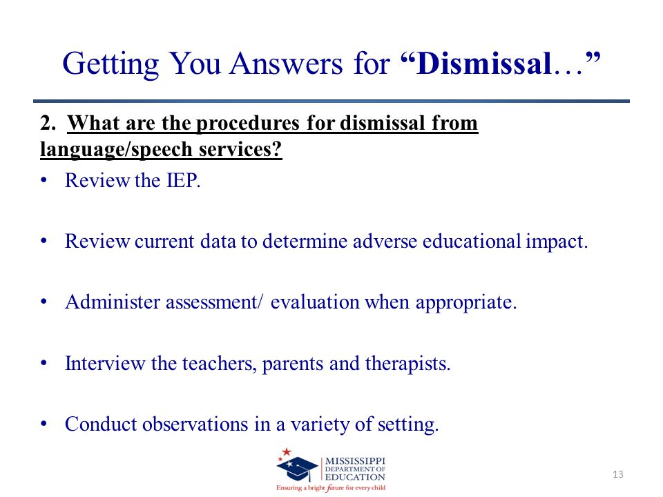Getting You Answers for Dismissal… 2.