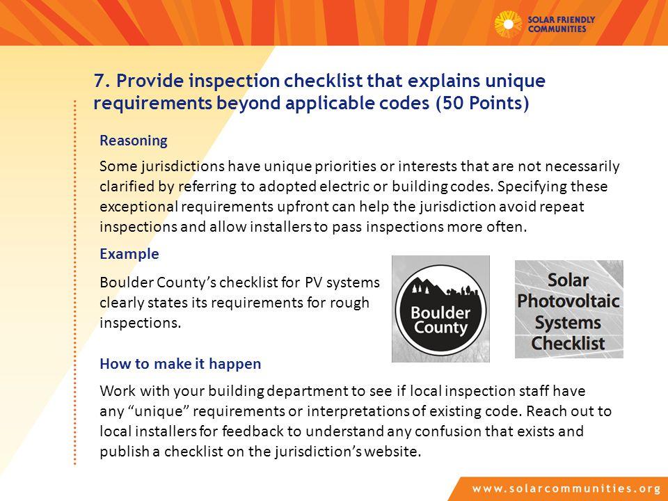 7. Provide inspection checklist that explains unique requirements beyond applicable codes (50 Points) Reasoning Example Some jurisdictions have unique