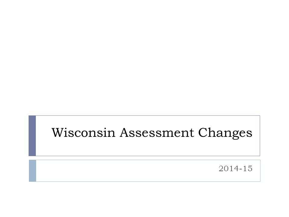 Wisconsin Assessment Changes 2014-15