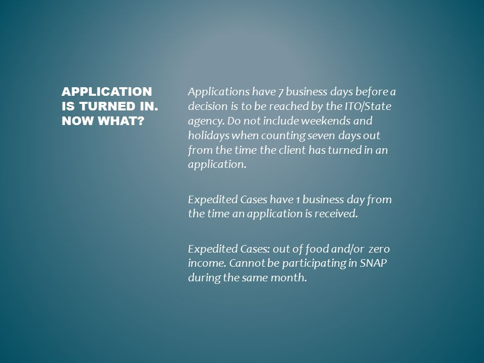 Applications have 7 business days before a decision is to be reached by the ITO/State agency.