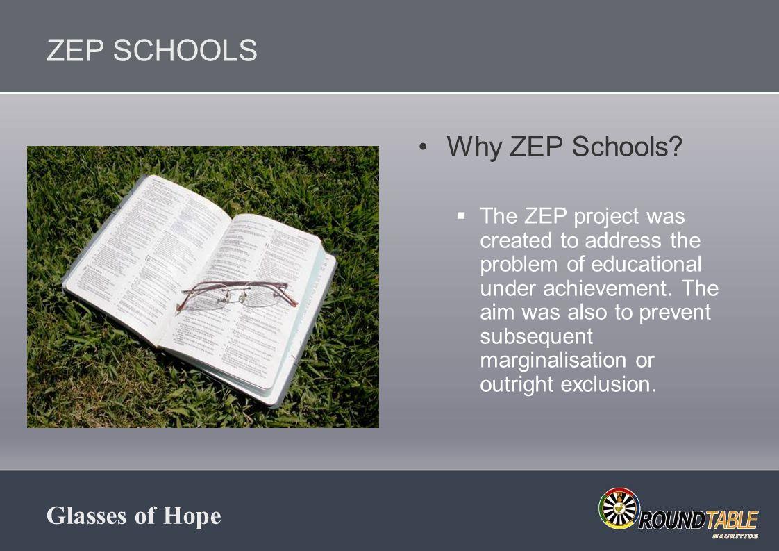 Glasses of Hope ZEP SCHOOLS Why ZEP Schools.