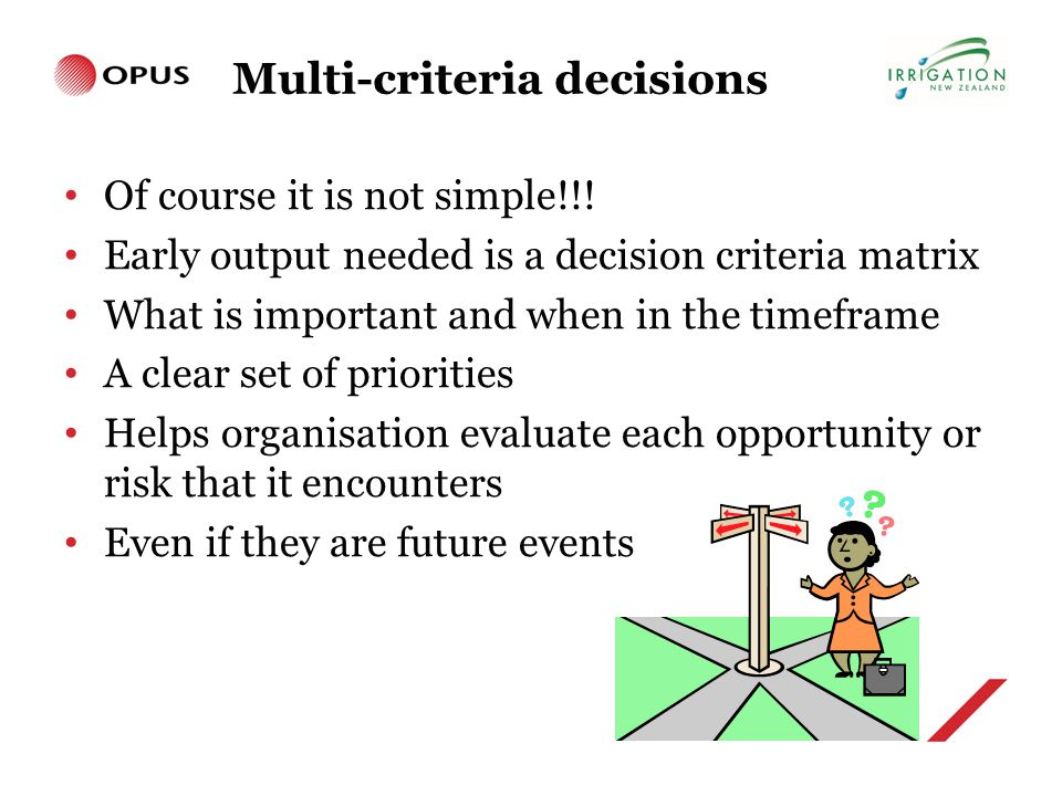 Multi-criteria decisions Of course it is not simple!!.