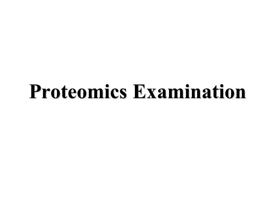 Proteomics Examination