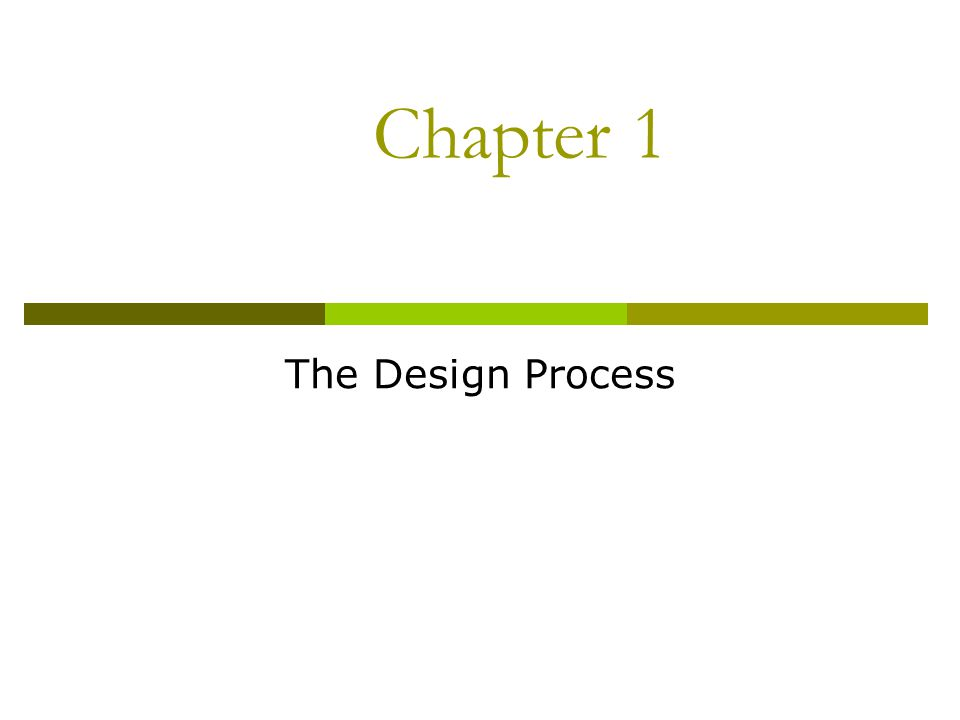 Chapter 1 The Design Process