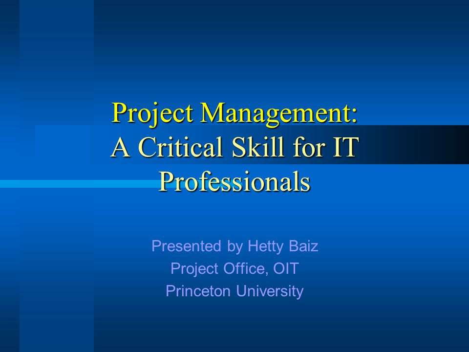 Background Princeton replaces administrative systems  multiple projects  cross-functional  mutually Interdependent  multi-million dollar investment Success and failure is no longer within the total control of a given project.