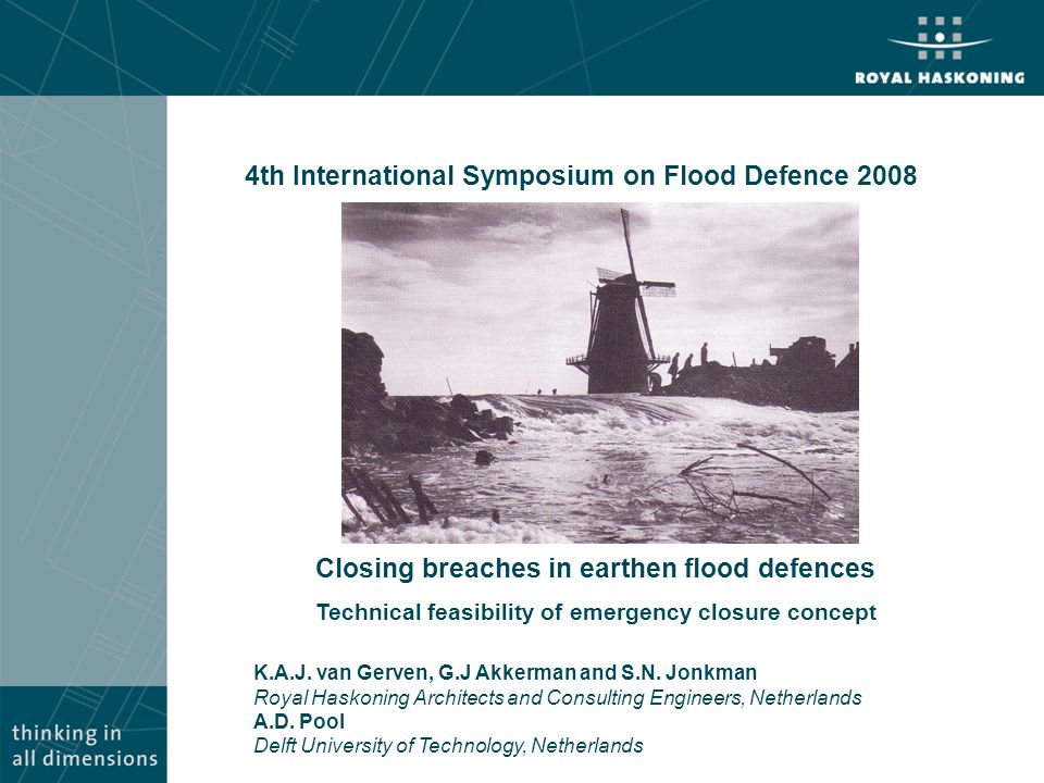 Closing breaches in earthen flood defences Technical feasibility of emergency closure concept 4th International Symposium on Flood Defence 2008 K.A.J.