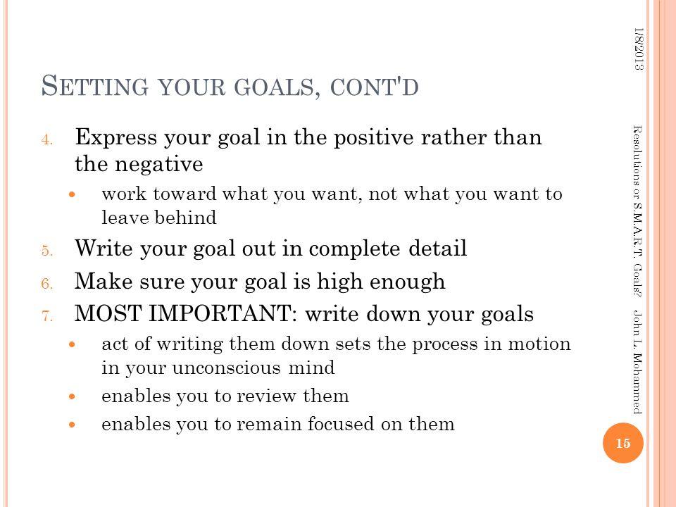 S ETTING YOUR GOALS, CONT D 4.