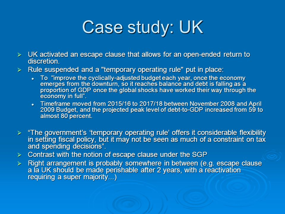 Case study: UK  UK activated an escape clause that allows for an open-ended return to discretion.