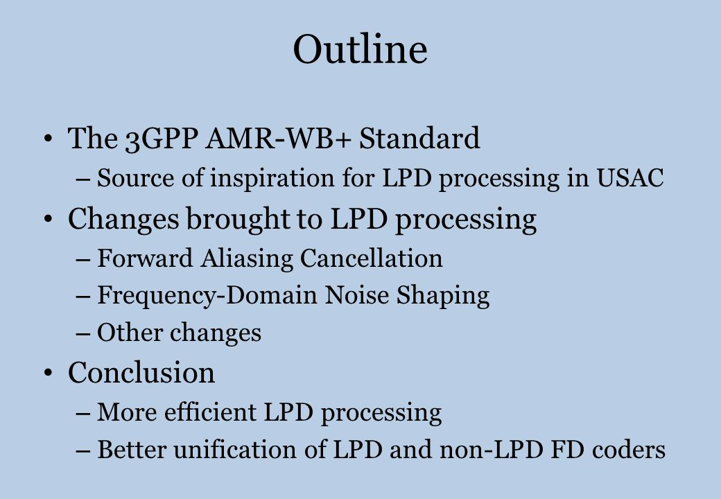 Forward Aliasing Cancellation +- TCX frame output ACELP synthesis Next ACELP frame Windowing effect and Time Domain Aliasing Introduced to compensate windowing and time- domain aliasing in MDCT-coded frames when switching to and from ACELP frames