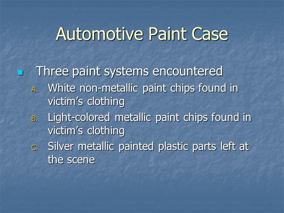 Automotive Paint Case Three paint systems encountered Three paint systems encountered A.