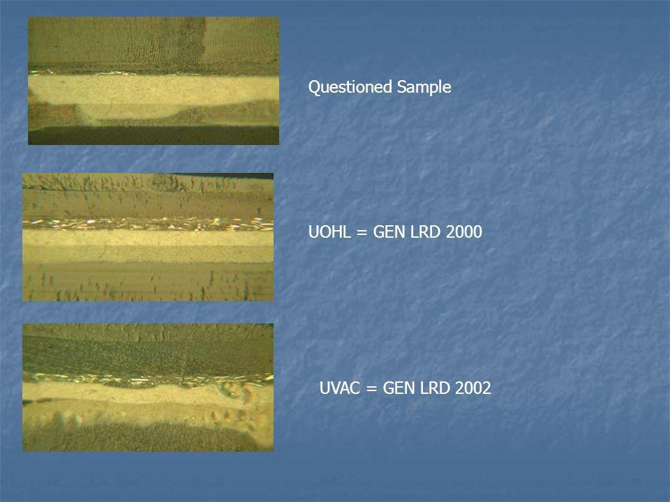 Questioned Sample UOHL = GEN LRD 2000 UVAC = GEN LRD 2002