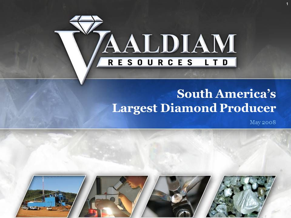 1 South America's Largest Diamond Producer May 2008