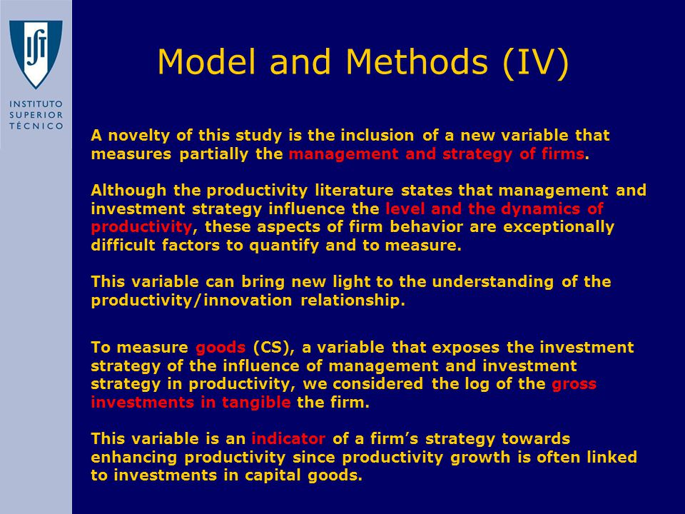 Model and Methods (IV) A novelty of this study is the inclusion of a new variable that measures partially the management and strategy of firms.