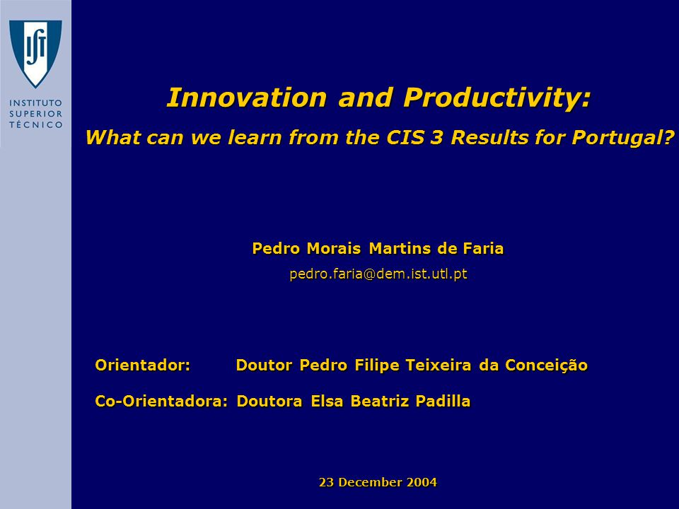 Innovation and Productivity: What can we learn from the CIS 3 Results for Portugal.