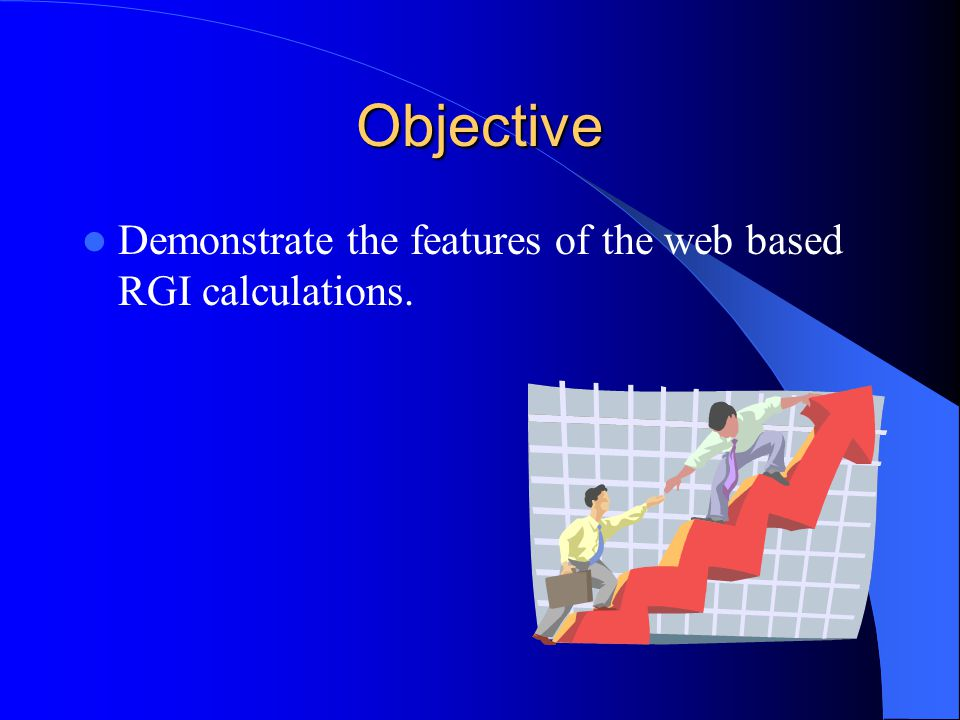 Objective Demonstrate the features of the web based RGI calculations.