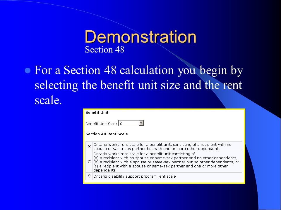Demonstration For a Section 48 calculation you begin by selecting the benefit unit size and the rent scale. Section 48