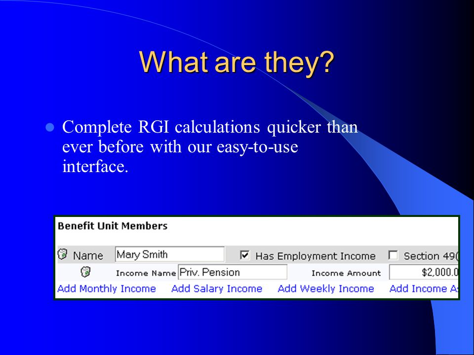 What are they? Complete RGI calculations quicker than ever before with our easy-to-use interface.