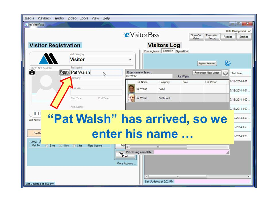 Pat Walsh has arrived, so we enter his name …