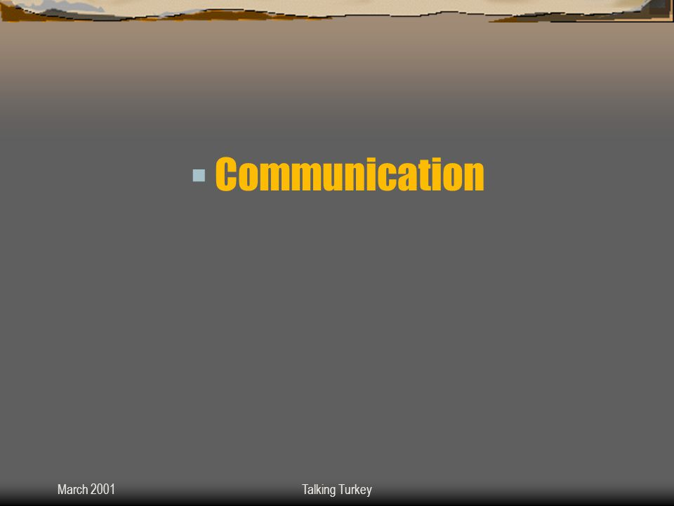 March 2001Talking Turkey  Communication  Coordination