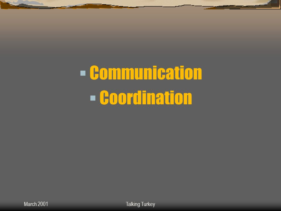 March 2001Talking Turkey Communication  Techhie :  Get Email  Respond to Email  Use Helpdesk Software Only When Necessary  Librarian :  Use Email When Possible  Implement Report Forms  Save Voice Mail for Emergencies