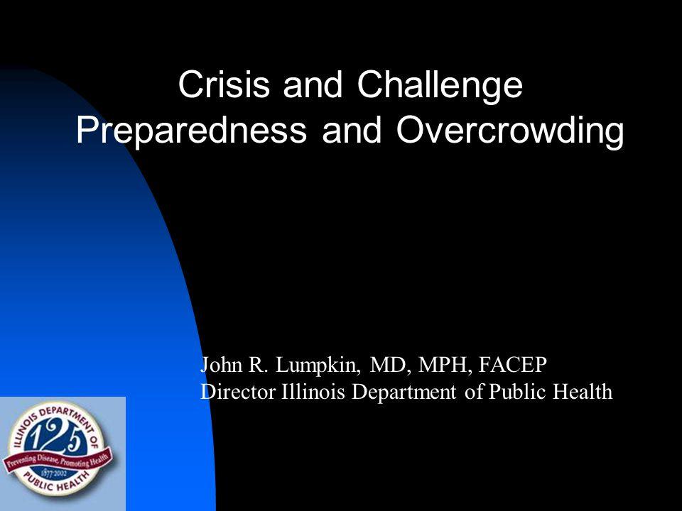 Crisis and Challenge Preparedness and Overcrowding John R.