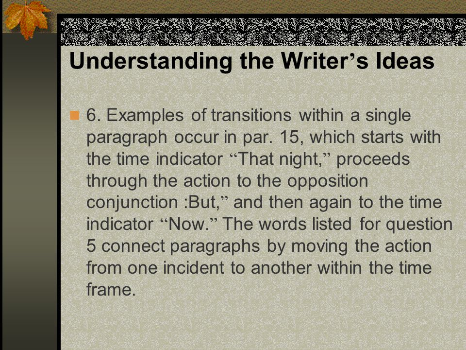 Understanding the Writer ' s Ideas 4.The main narration begins with the last sentence of par.