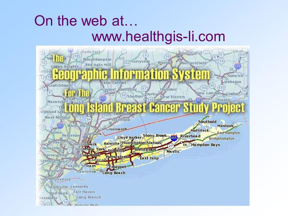 On the web at… www.healthgis-li.com