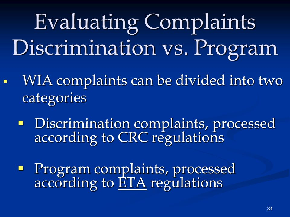 34 Evaluating Complaints Discrimination vs. Program  WIA complaints can be divided into two categories  Discrimination complaints, processed accordi