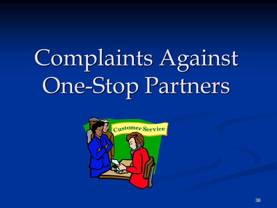 38 Complaints Against One-Stop Partners