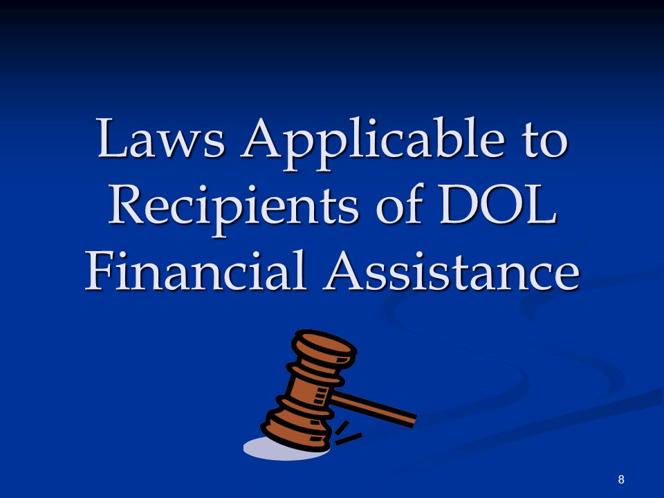 8 Laws Applicable to Recipients of DOL Financial Assistance
