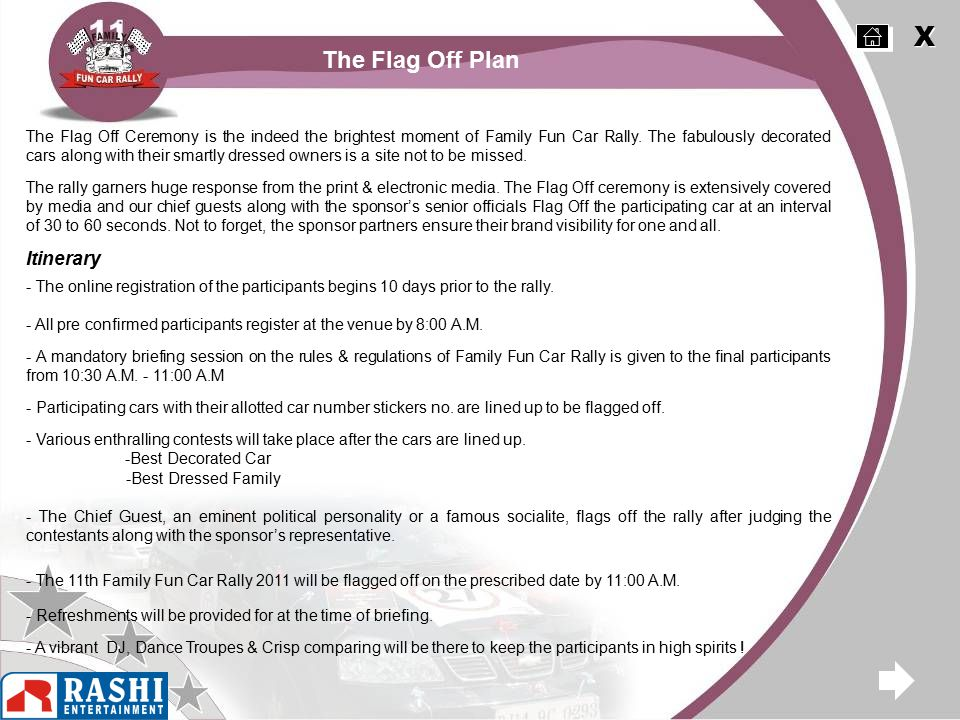 X X The Flag Off Plan The Flag Off Ceremony is the indeed the brightest moment of Family Fun Car Rally.