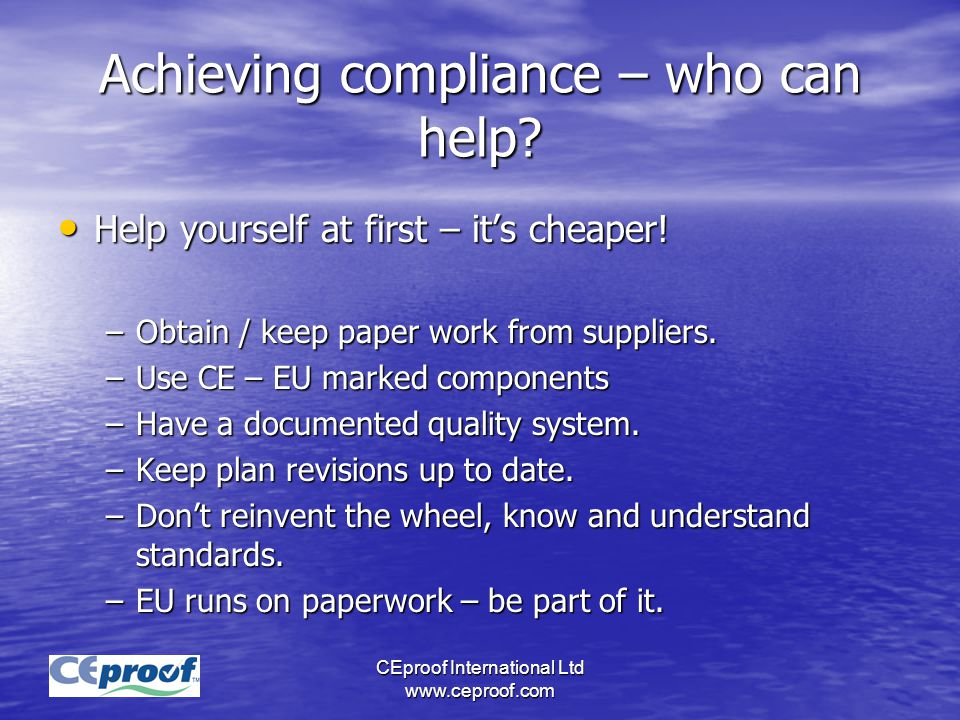 CEproof International Ltd www.ceproof.com Achieving compliance – who can help.
