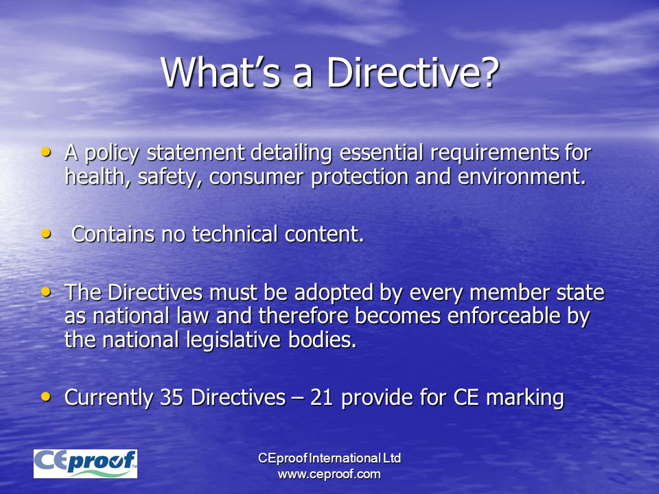 CEproof International Ltd www.ceproof.com What's a Directive.